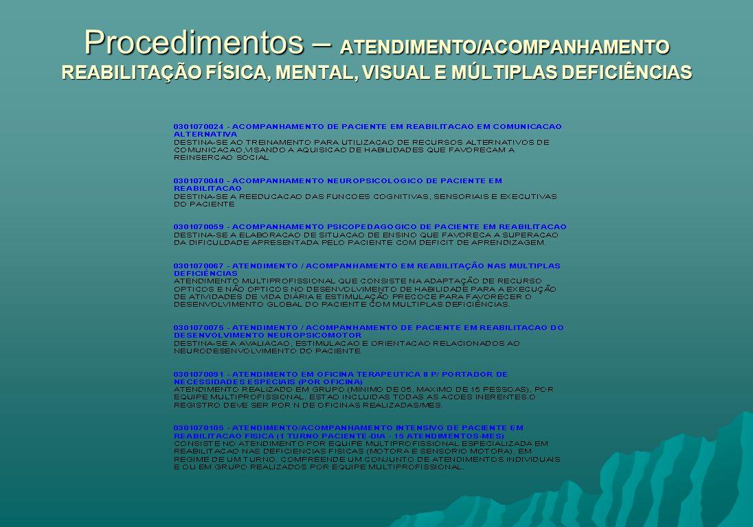 Procedimentos – ATENDIMENTO/ACOMPANHAMENTO REABILITAÇÃO FÍSICA, MENTAL, VISUAL E MÚLTIPLAS DEFICIÊNCIAS