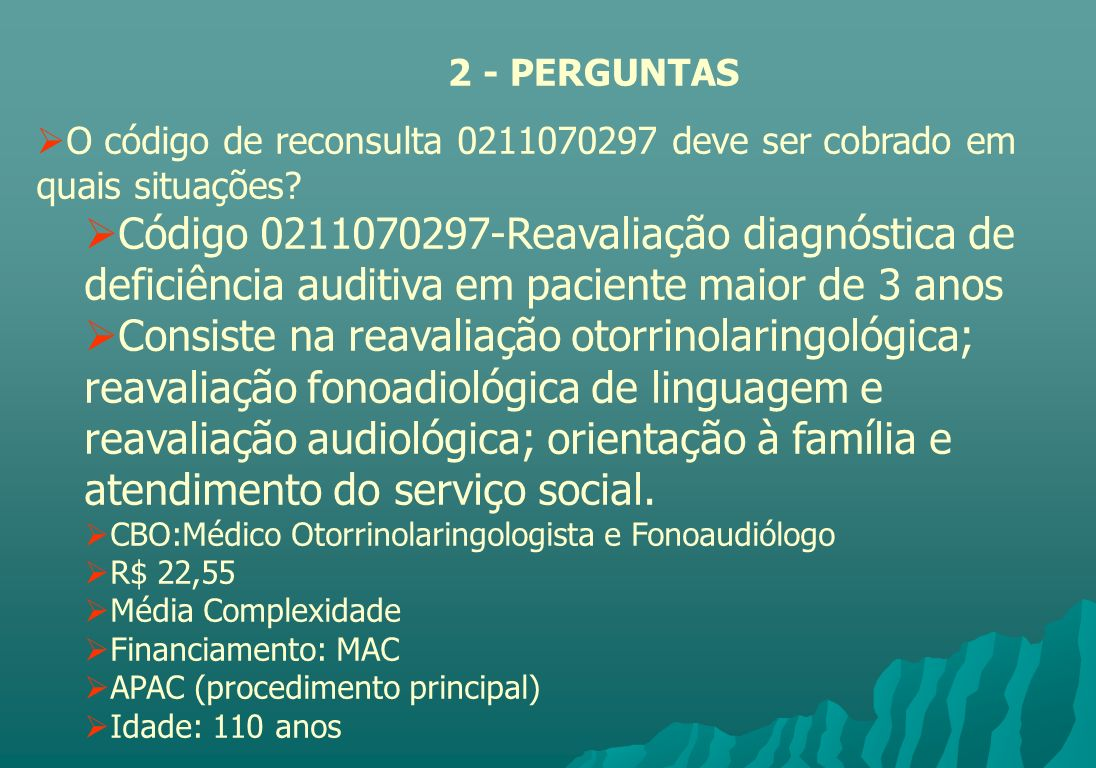 2 - PERGUNTAS O código de reconsulta 0211070297 deve ser cobrado em quais situações