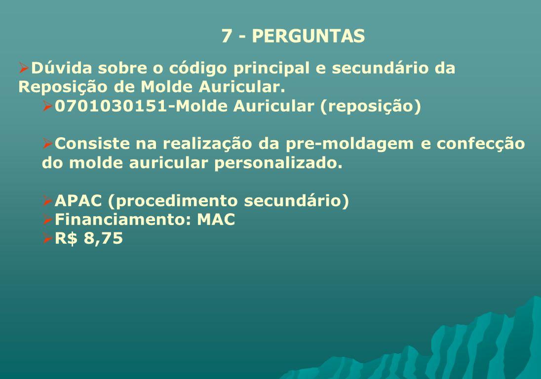 7 - PERGUNTASDúvida sobre o código principal e secundário da Reposição de Molde Auricular. 0701030151-Molde Auricular (reposição)