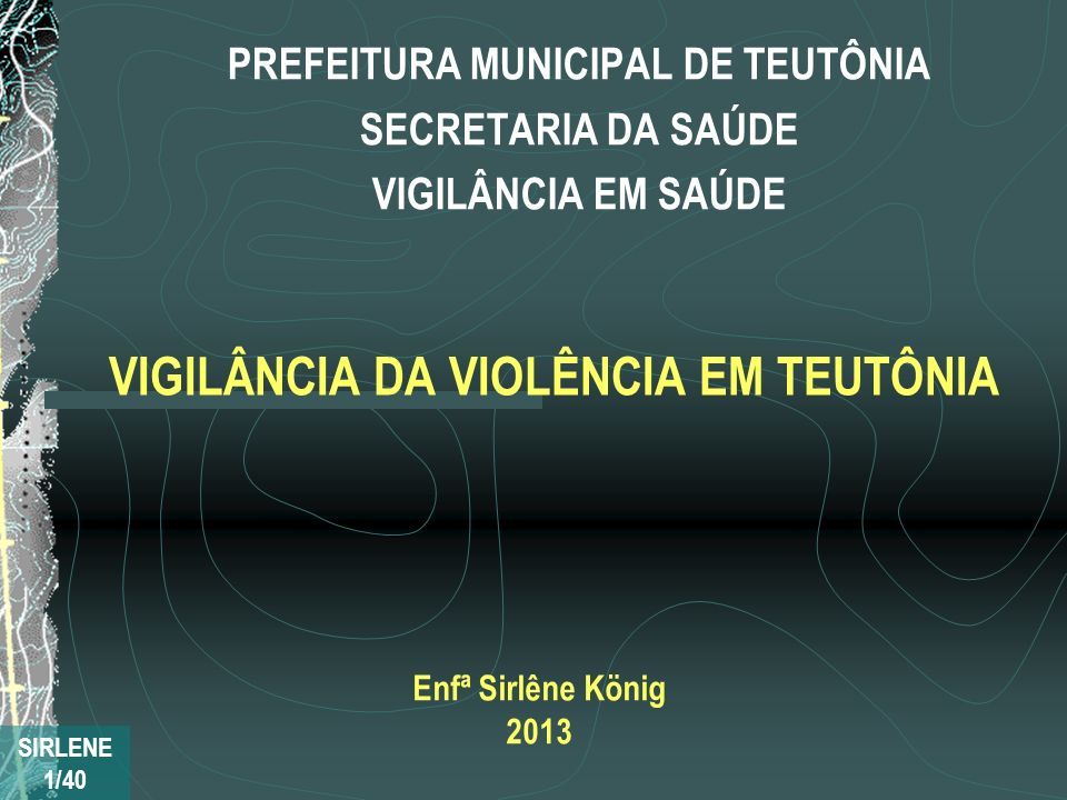 VIGILÂNCIA DA VIOLÊNCIA EM TEUTÔNIA