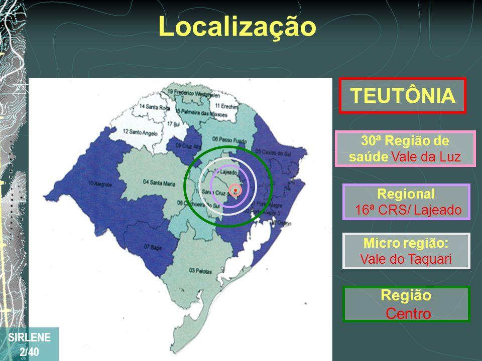Localização TEUTÔNIA Região Centro 30ª Região de saúde Vale da Luz