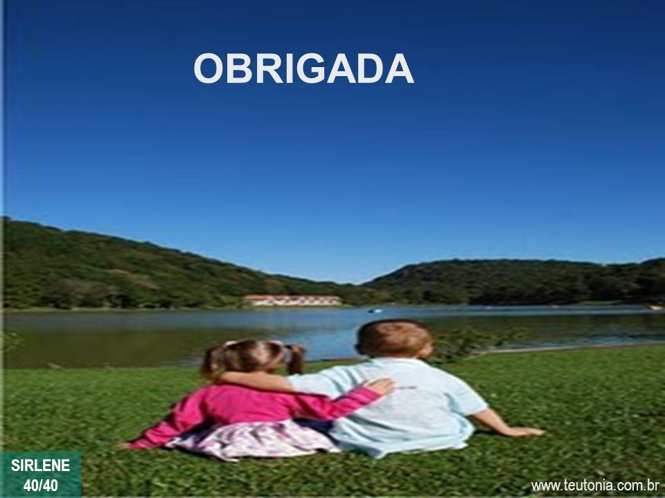 OBRIGADA SIRLENE 40/40 www.teutonia.com.br