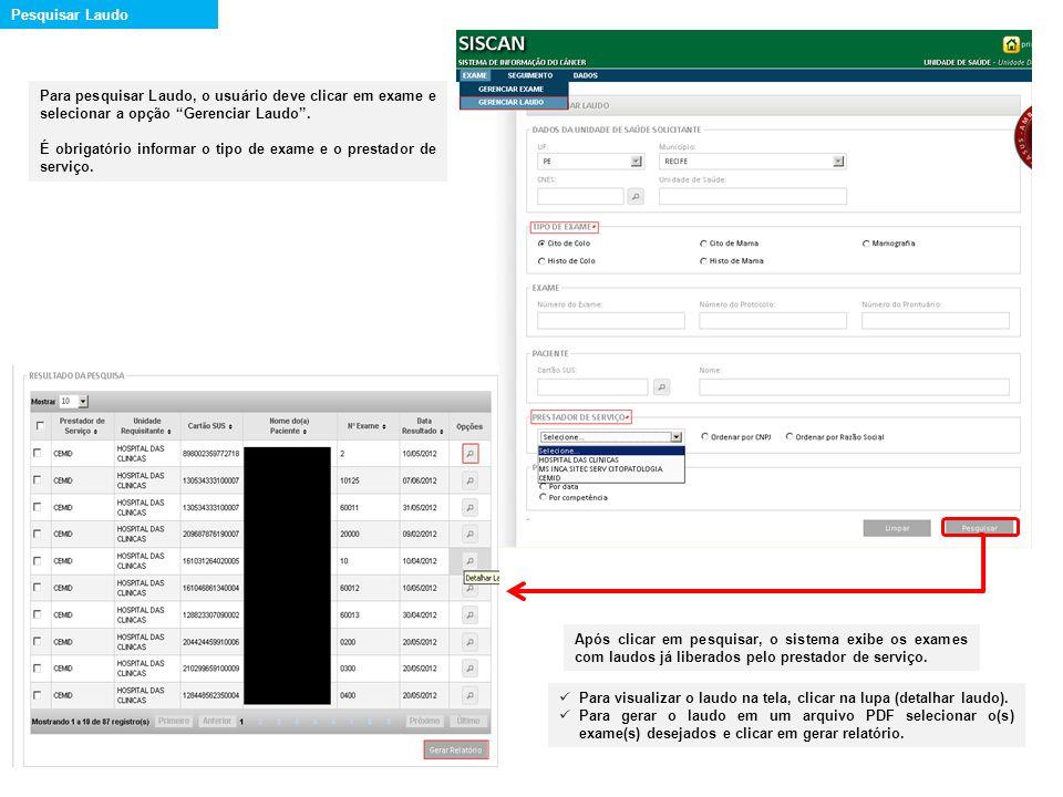 Pesquisar Laudo Para pesquisar Laudo, o usuário deve clicar em exame e selecionar a opção Gerenciar Laudo .