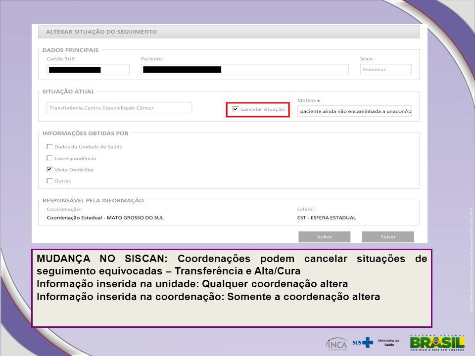 MUDANÇA NO SISCAN: Coordenações podem cancelar situações de seguimento equivocadas – Transferência e Alta/Cura
