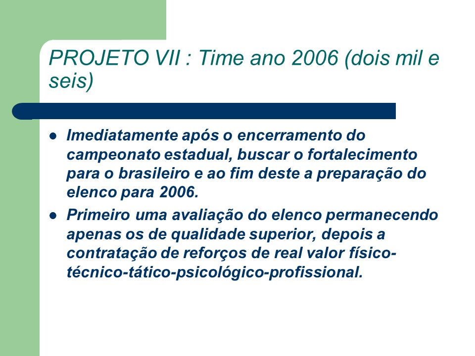 PROJETO VII : Time ano 2006 (dois mil e seis)
