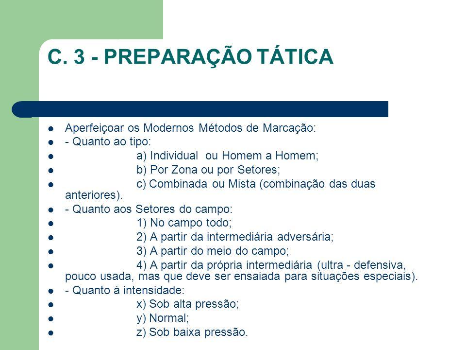 C. 3 - PREPARAÇÃO TÁTICA Aperfeiçoar os Modernos Métodos de Marcação: