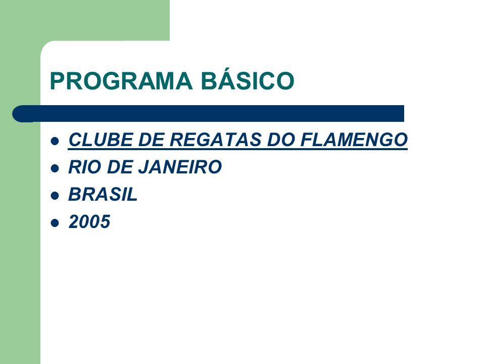 PROGRAMA BÁSICO CLUBE DE REGATAS DO FLAMENGO RIO DE JANEIRO BRASIL