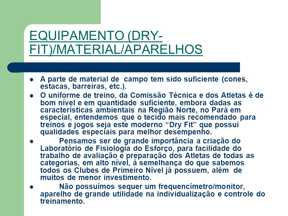 EQUIPAMENTO (DRY-FIT)/MATERIAL/APARELHOS