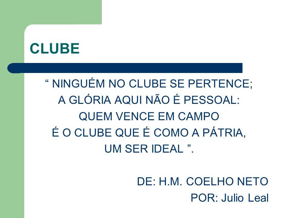 CLUBE NINGUÉM NO CLUBE SE PERTENCE; A GLÓRIA AQUI NÃO É PESSOAL: