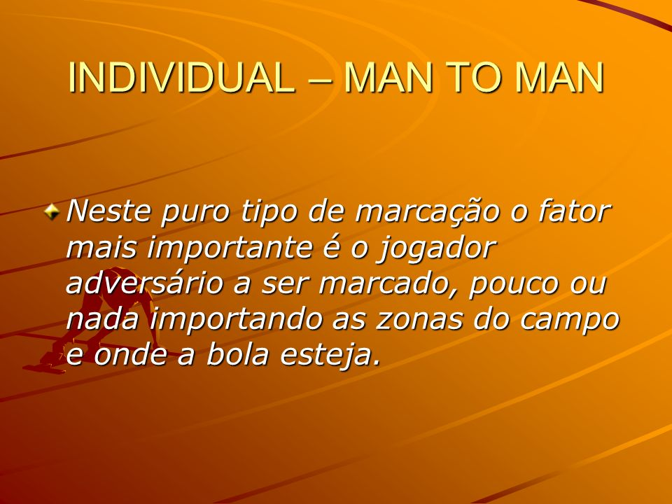 INDIVIDUAL – MAN TO MAN