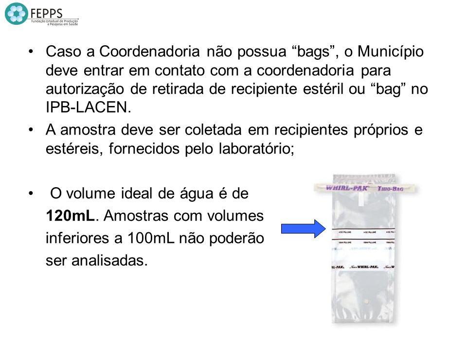 Caso a Coordenadoria não possua bags , o Município deve entrar em contato com a coordenadoria para autorização de retirada de recipiente estéril ou bag no IPB-LACEN.