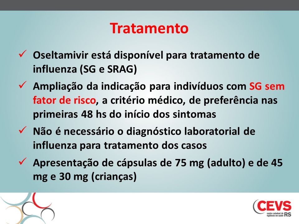 Tratamento Oseltamivir está disponível para tratamento de influenza (SG e SRAG)