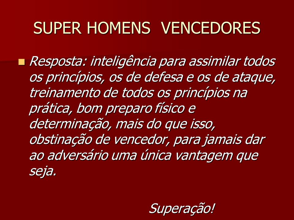 SUPER HOMENS VENCEDORES