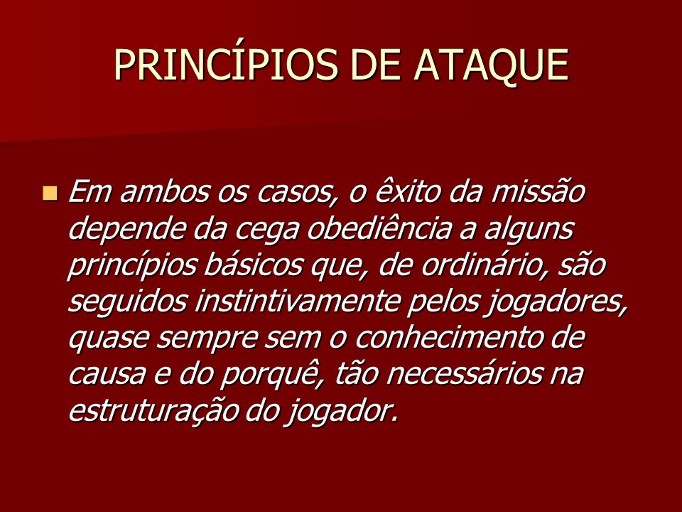 PRINCÍPIOS DE ATAQUE