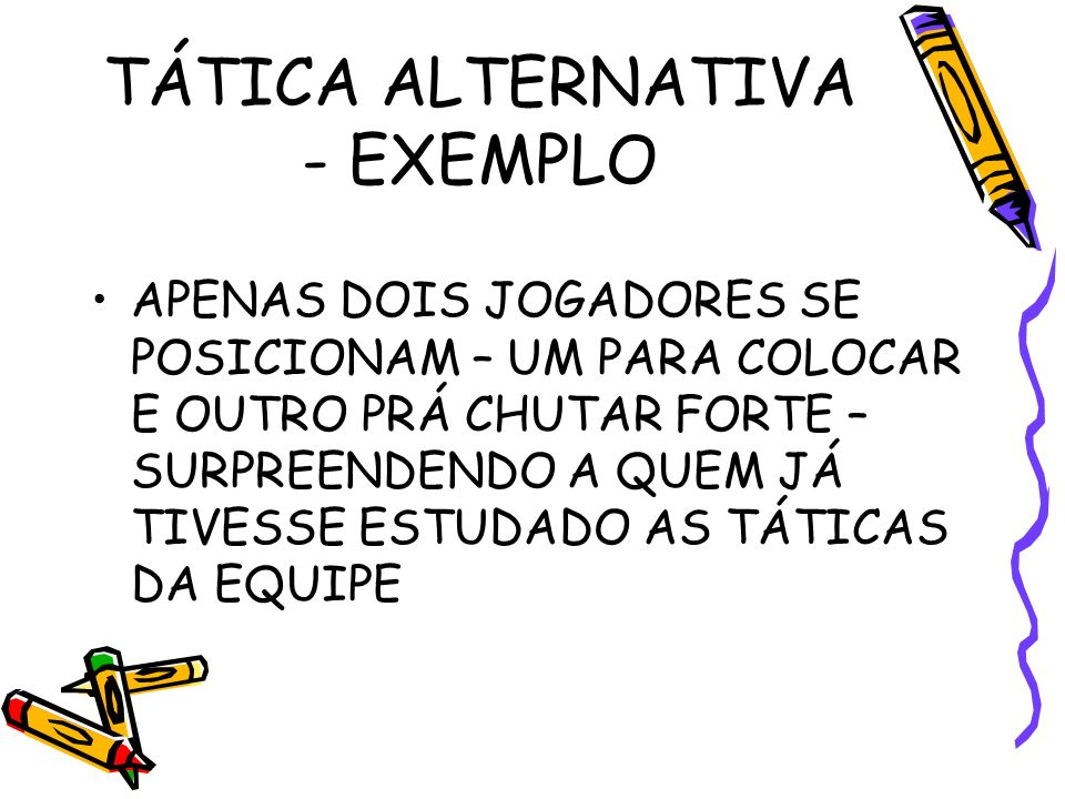 TÁTICA ALTERNATIVA - EXEMPLO