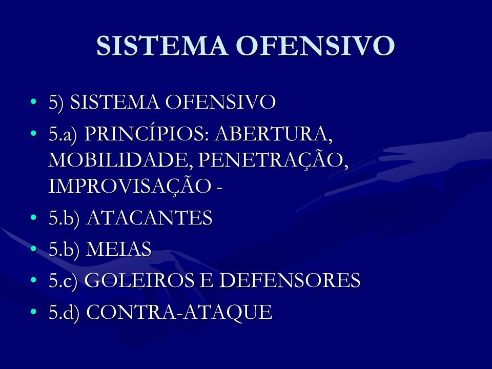 SISTEMA OFENSIVO 5) SISTEMA OFENSIVO