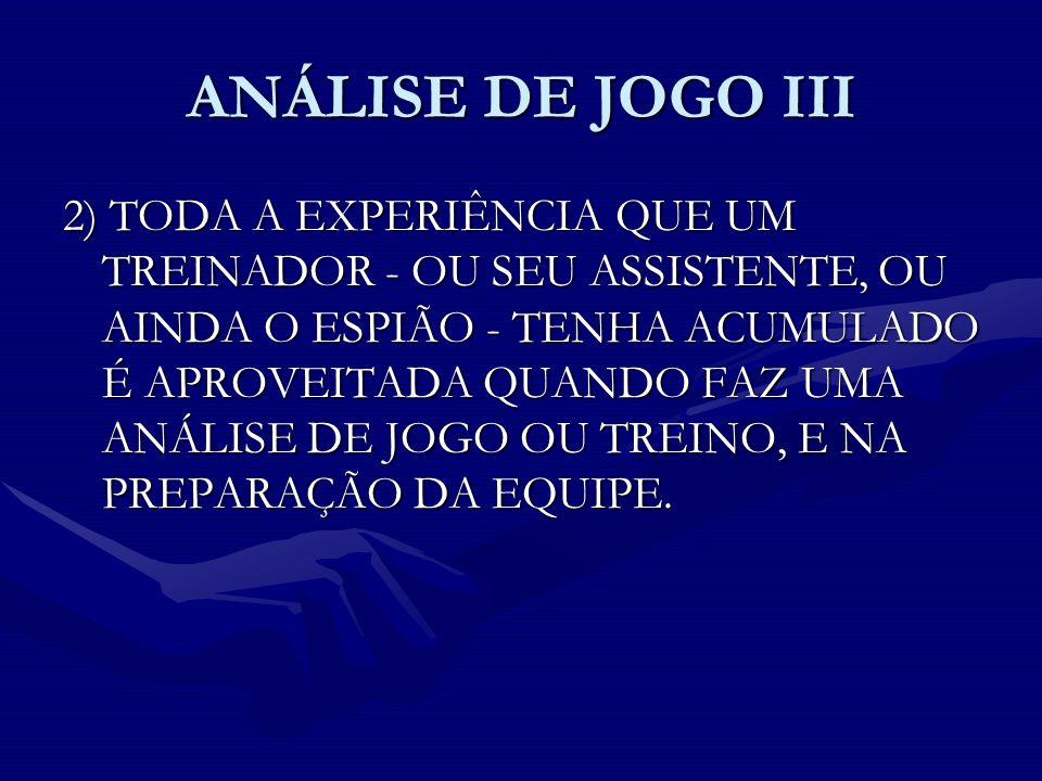ANÁLISE DE JOGO III