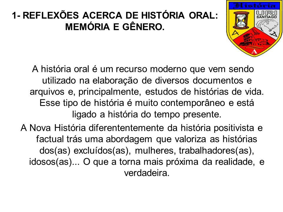 1- REFLEXÕES ACERCA DE HISTÓRIA ORAL: MEMÓRIA E GÊNERO.