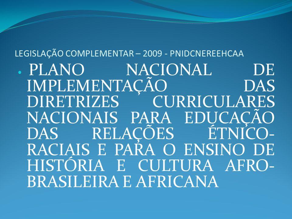 LEGISLAÇÃO COMPLEMENTAR – 2009 - PNIDCNEREEHCAA