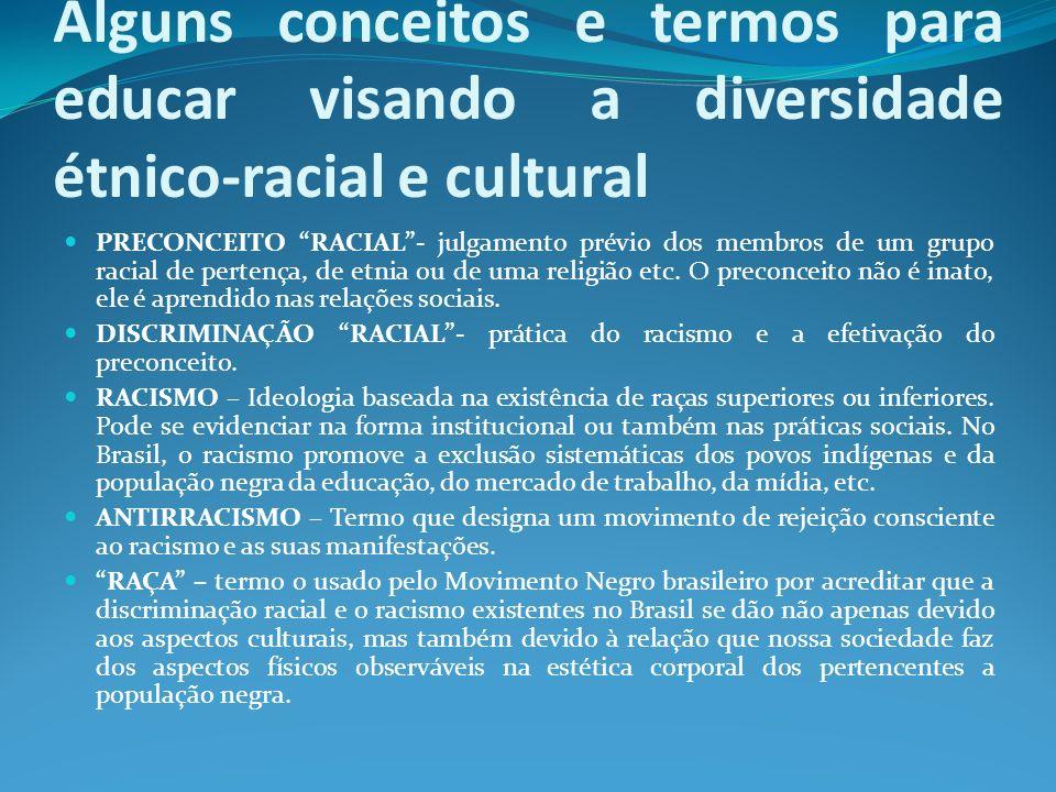 Alguns conceitos e termos para educar visando a diversidade étnico-racial e cultural