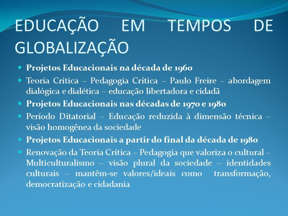 EDUCAÇÃO EM TEMPOS DE GLOBALIZAÇÃO