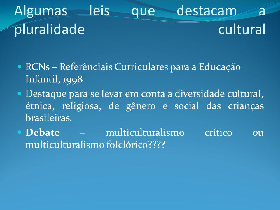 Algumas leis que destacam a pluralidade cultural