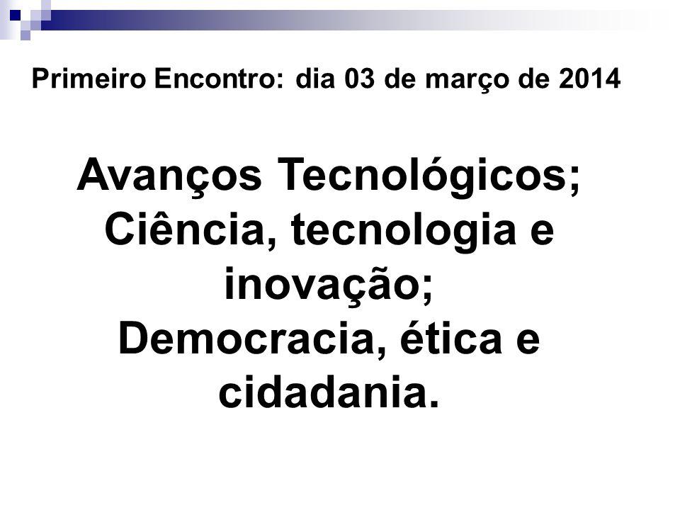 Avanços Tecnológicos; Ciência, tecnologia e inovação;