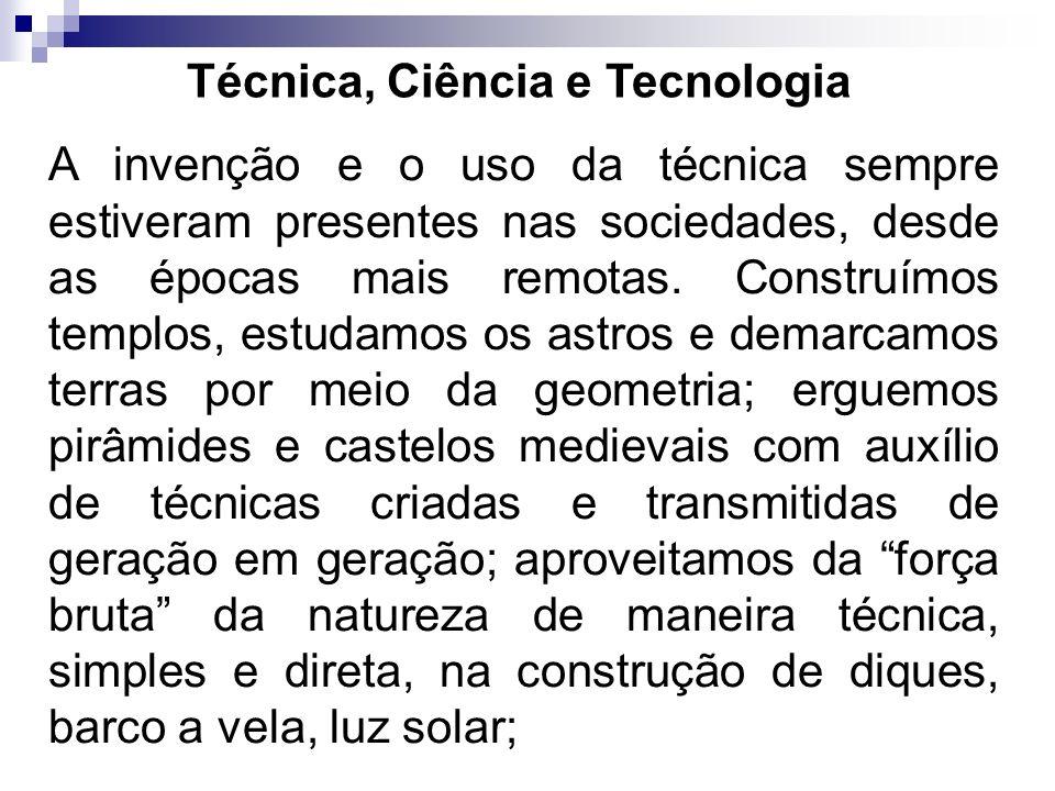 Técnica, Ciência e Tecnologia
