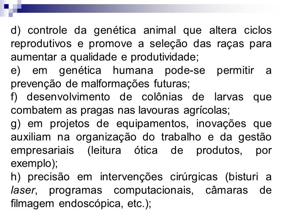 d) controle da genética animal que altera ciclos reprodutivos e promove a seleção das raças para aumentar a qualidade e produtividade;