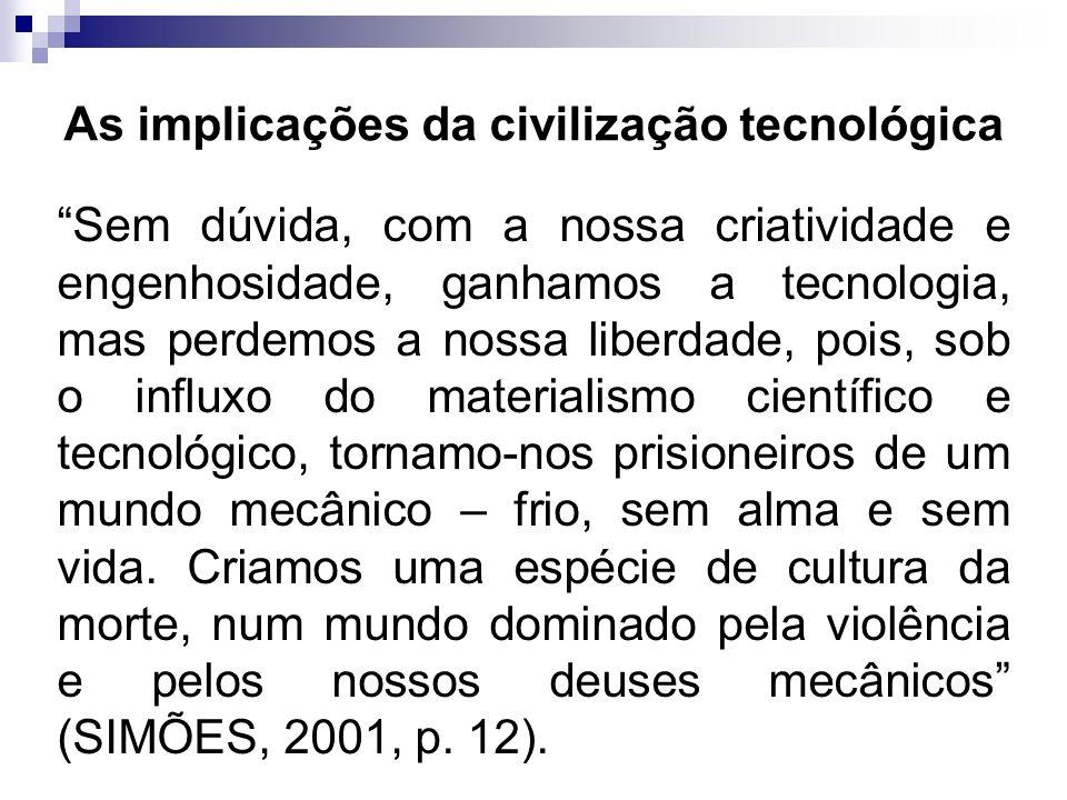 As implicações da civilização tecnológica