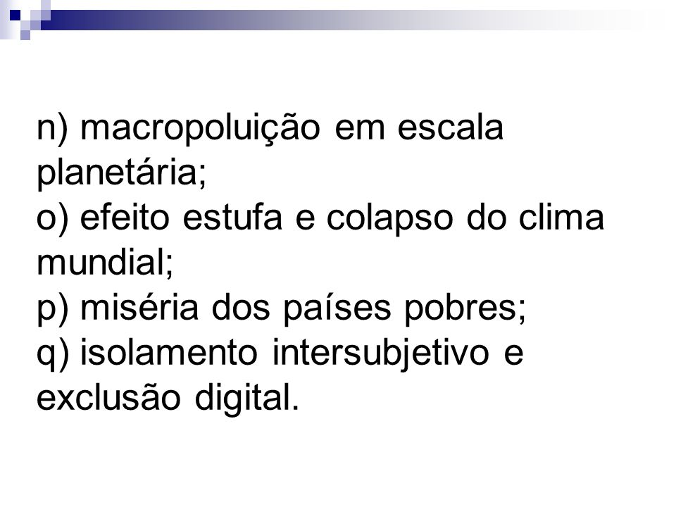 n) macropoluição em escala planetária;