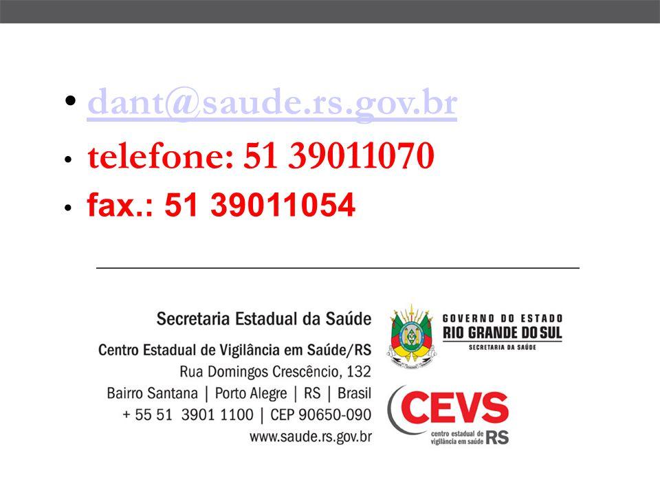 dant@saude.rs.gov.br telefone: 51 39011070 fax.: 51 39011054