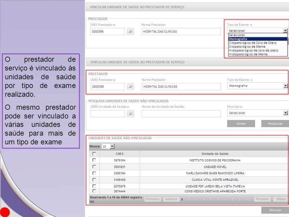 O prestador de serviço é vinculado às unidades de saúde por tipo de exame realizado.