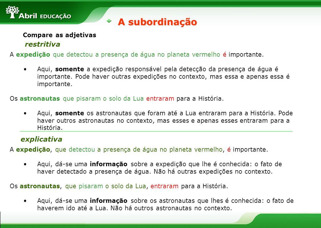 A subordinação restritiva explicativa Compare as adjetivas