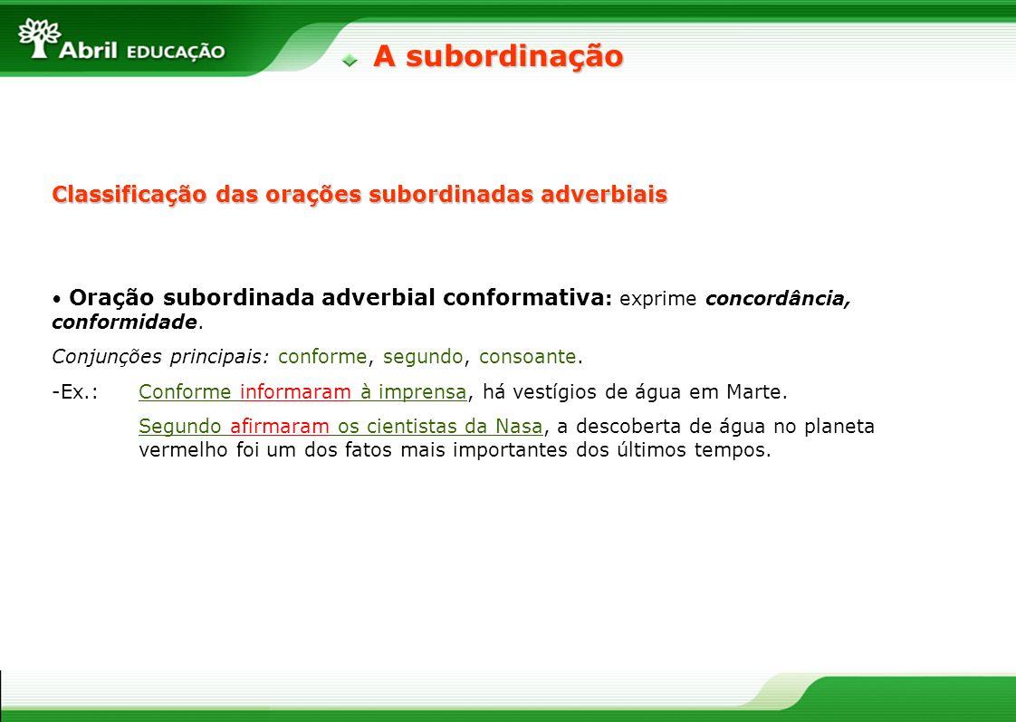 A subordinação Classificação das orações subordinadas adverbiais