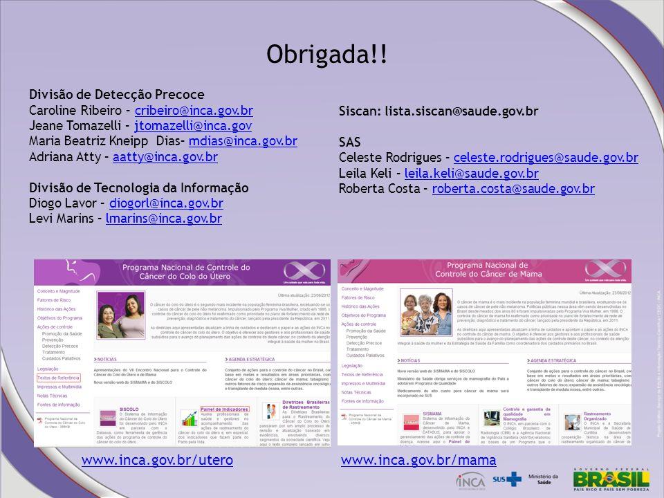 Obrigada!! www.inca.gov.br/utero www.inca.gov.br/mama