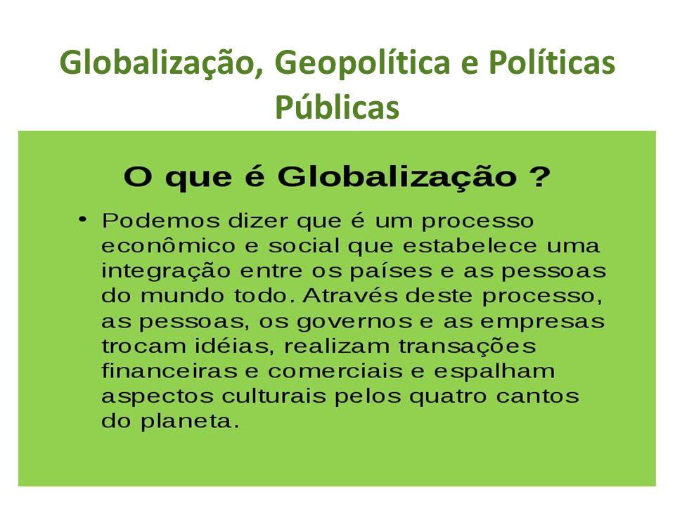 Globalização, Geopolítica e Políticas Públicas