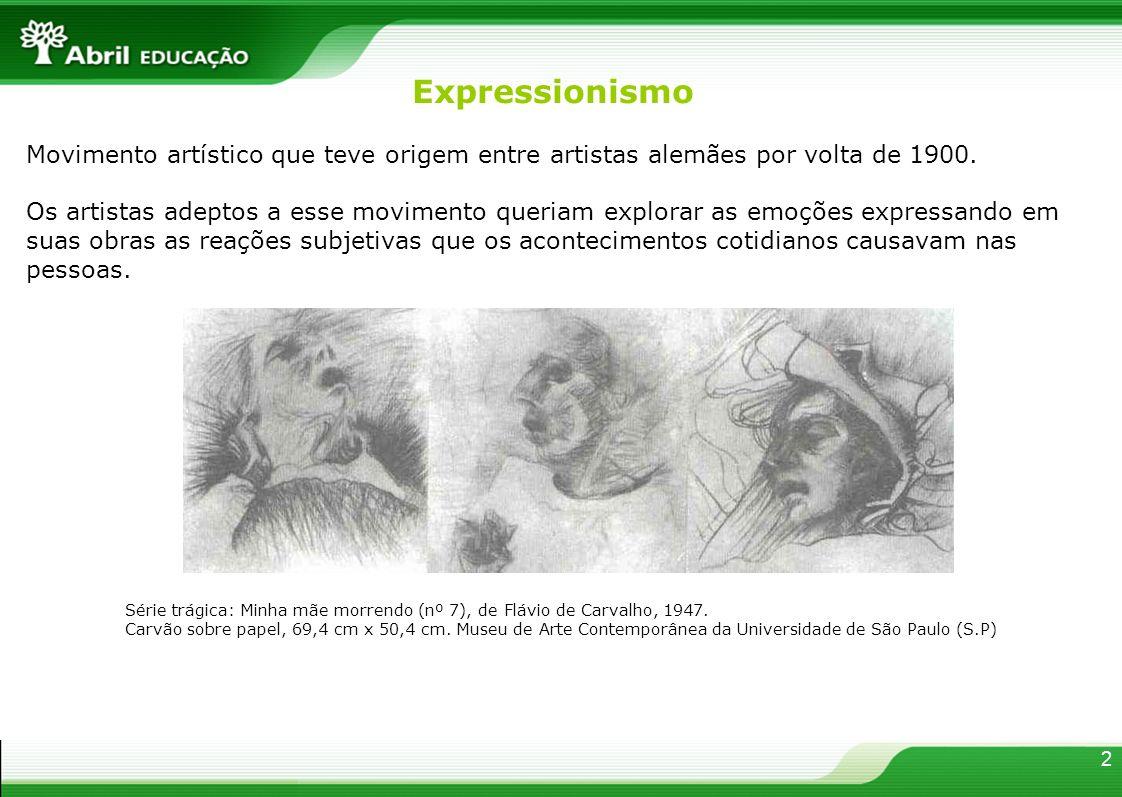 ExpressionismoMovimento artístico que teve origem entre artistas alemães por volta de 1900.