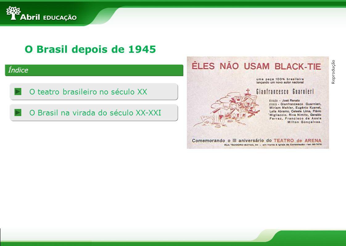 O Brasil depois de 1945 O teatro brasileiro no século XX