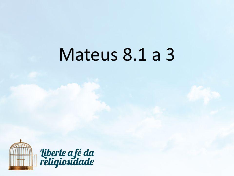 Mateus 8.1 a 3