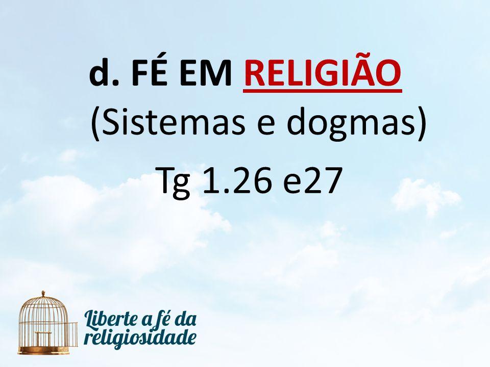 FÉ EM RELIGIÃO (Sistemas e dogmas)
