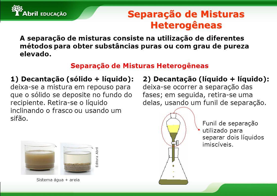 Separação de Misturas Heterogêneas Separação de Misturas Heterogêneas