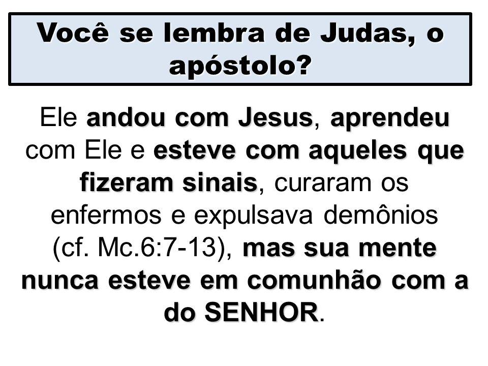 Você se lembra de Judas, o apóstolo