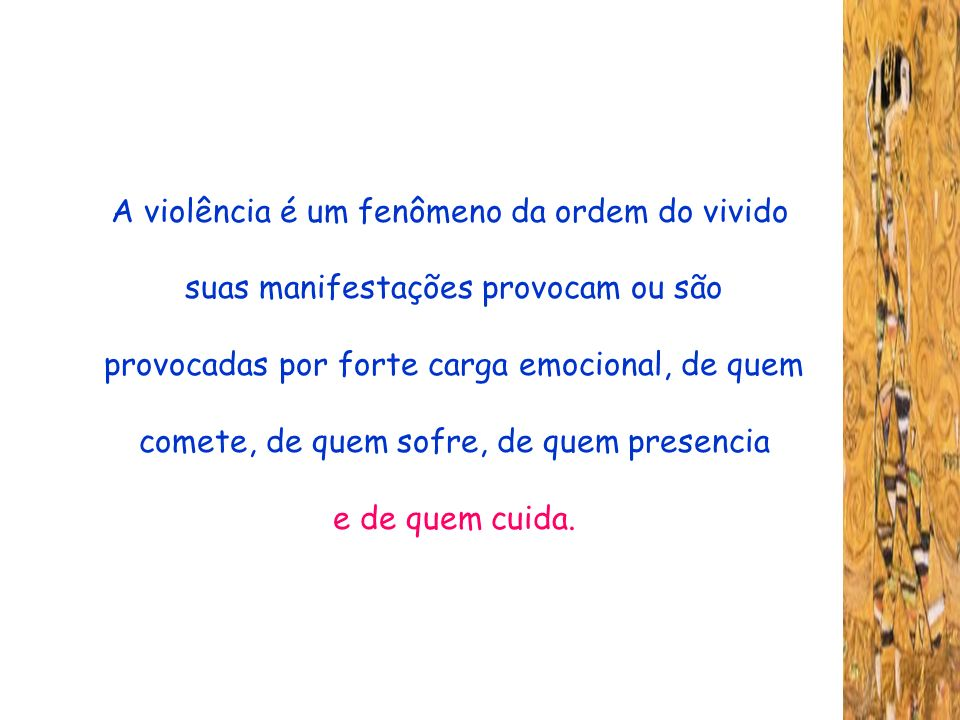 A violência é um fenômeno da ordem do vivido
