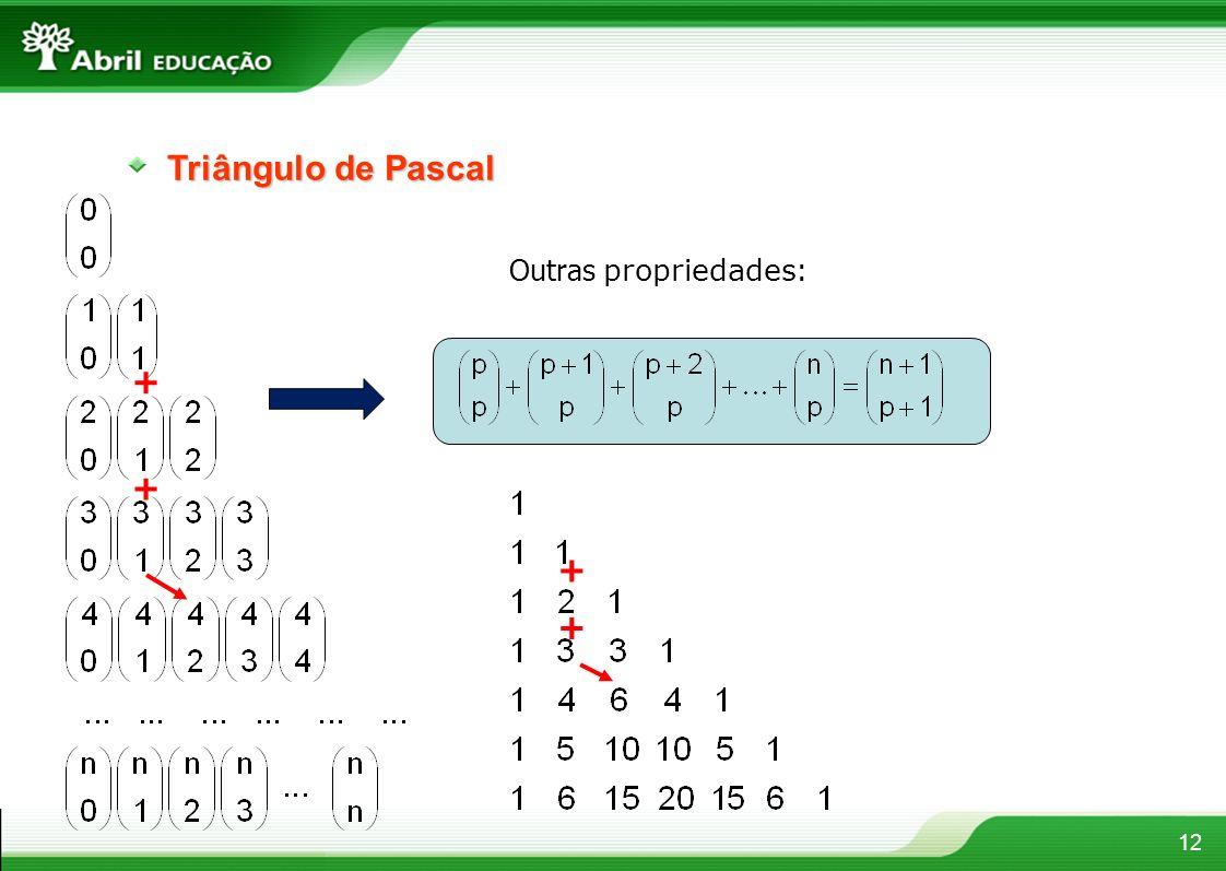 Triângulo de Pascal + Outras propriedades: +