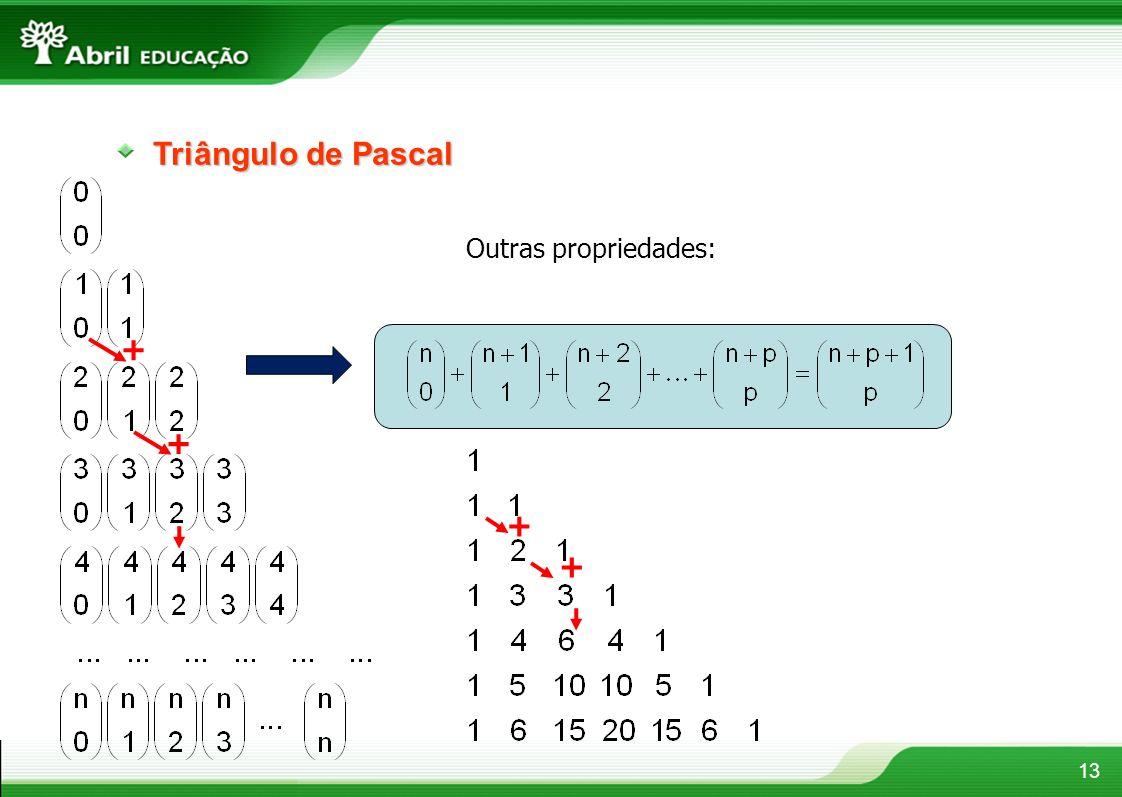 Triângulo de Pascal + Outras propriedades: + +