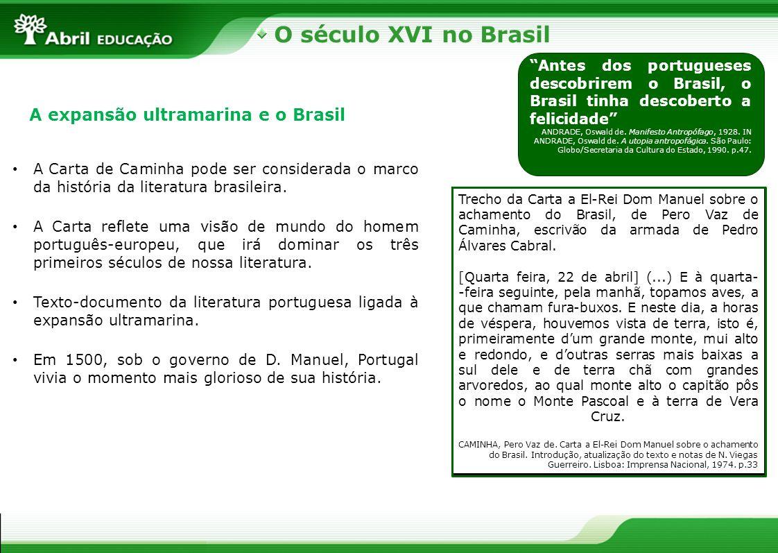 O século XVI no Brasil A expansão ultramarina e o Brasil