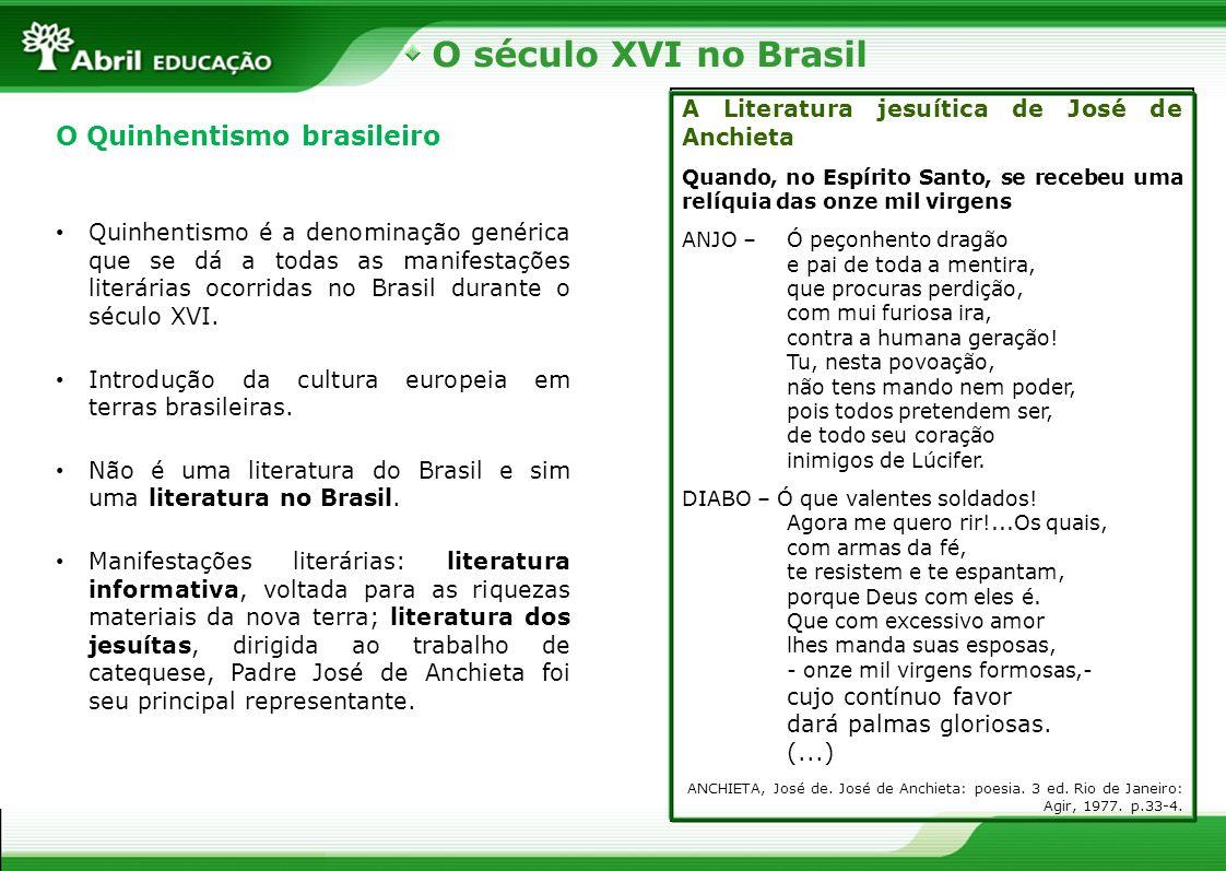 O século XVI no Brasil O Quinhentismo brasileiro