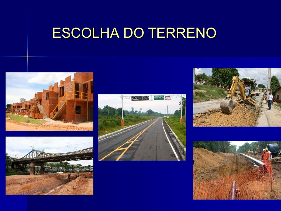 ESCOLHA DO TERRENO