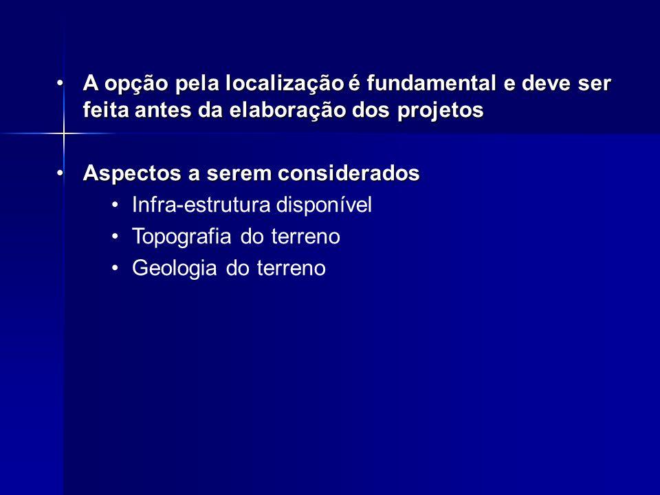 A opção pela localização é fundamental e deve ser feita antes da elaboração dos projetos